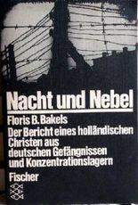 Nacht und Nebel. Der Bericht eines holländischen Christen aus deutschen Gefängnissen und Konzentrationslagern