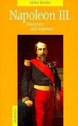 Napoleon III. Abenteurer und Imperator