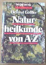 Naturheilkunde von A - Z. ( Moewig bei Ullstein).