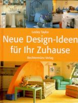 Neue Design- Ideen für Ihr Zuhause
