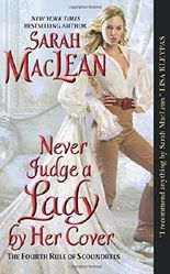 Never Judge a Lady by Her Cover: The Fourth Rule of Scoundrels (Rules of Scoundrels): Written by Sarah MacLean, 2014 Edition, Publisher: Avon [Mass Market Paperback]