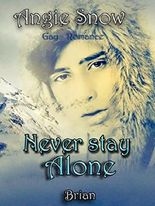Never Stay Alone: Brian