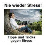 Nie wieder Stress! Tipps gegen Stress