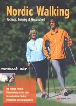 Nordic Walking: Technik, Training und Gesundheit