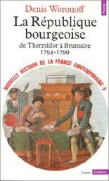 Nouvelle Histoire de la France contemporaine, tome 3 : La République bourgeoise, 1794-1799