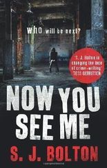 Now You See Me by Bolton, S J (2012)