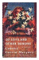Of love and other demons / Gabriel Garcia Marquez ; translated from the Spanish by Edith Grossman