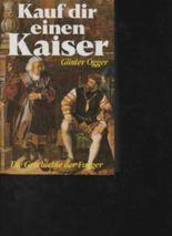 Ogger Kauf dir einen Kaiser die Geschichte der Fugger, Droemer, 400 Seiten, Bilder