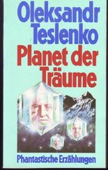 Oleksandr Teslenko: Planet der Träume - Phantastische Erzählungen