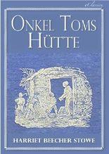 Onkel Toms Hütte (Jubiläumsausgabe, illustriert)