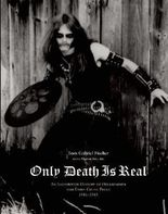 Only Death is Real by Tom Gabriel Fischer, Martin Eric Ain (2010) Hardcover