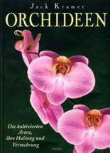 Orchideen - Die kultivierten Arten, ihre Haltung und Vermehrung