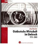 Ostdeutsche Wirtschaft im Umruch 1970 - 2000