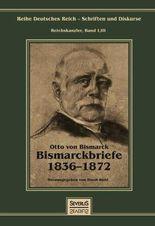 Otto Fürst von Bismarck - Bismarckbriefe 1836-1872