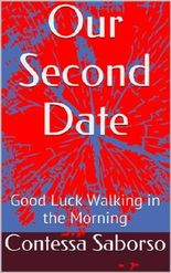 Our Second Date: Good Luck Walking in the Morning