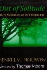 Out of Solitude: Three Meditations on the Christian Life by Henri J. M. Nouwen Revised Edition [Paperback(2004)]
