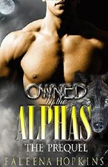 Owned By The Alphas - The Prequel: A Werewolf/Shifter Paranormal Erotic Romance (Werewolves Of Yosemite)