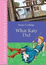 Oxford Children's Classics: What Katy Did by Coolidge. Susan ( 2013 ) Hardcover