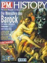 P.M.-History, Nr.1/1999: Die Menschen des Barock: Ein Leben zwischen Sinneslust und Lebensangst. Großer Sonderteil: Die Perserkriege: Die Schlachten von Marathon und Salamis .