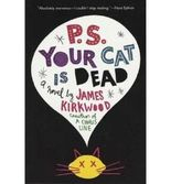 P.S. Your Cat Is Dead [ P.S. YOUR CAT IS DEAD ] By Kirkwood, James ( Author )Nov-15-2003 Paperback