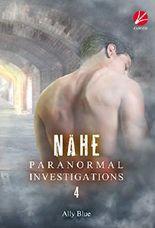 Paranormal Investigations 4: Nähe