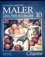 Paul Cézanne - das grosse Sammelwerk Maler - Leben, Werk und ihre Zeit - Abschnitt 1: Romantik und Impressionismus - Band 10