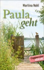 Paula geht (Cappuccino-Romane)