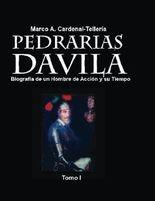 Pedrarias Davila: Biografia de un Hombre de Accion y su Tiempo. Tomo I (Pedraria Davila. Un Hombre de Accion y su Tiempo) (Spanish Edition)