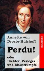 Perdu! oder Dichter, Verleger und Blaustrümpfe