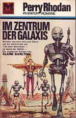 Perry Rhodan Planeten Romane Nr. 11 Im Zentrum der Galaxis