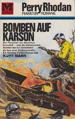 Perry Rhodan Planetenromane, Band 39: Bomben auf Karson
