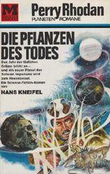 Perry Rhodan Planetenromane, Band 43: Die Pflanzen des Todes