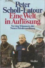 Peter Scholl-Latour: Eine Welt in Auflösung - Von den Trümmern der Neuen Friedensordnung