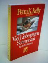 Petra K. Kelly: Viel Liebe gegen Schmerzen - Krebs bei Kindern