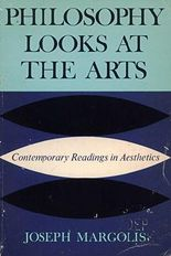 Philosophy Looks at the Arts - Contemporary Readings in Aesthetics