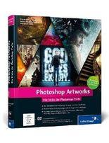 Photoshop Artworks: Die Tricks der Photoshop-Profis - aktuell zu Photoshop CC und CS6 (Galileo Design) (Hardback) - Common
