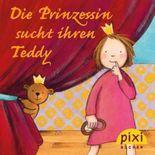 Pixi - Die Prinzessin sucht ihren Teddy