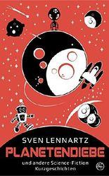 Planetendiebe: und andere Science-Fiction Kurzgeschichten