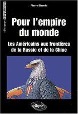 Pour 'L'Empire du monde : Les Américains aux frontières de la Russie et de la Chine