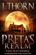 Preta's Realm: The Haunting (Book 1 of The Hidden Evil Trilogy)