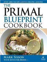 Primal Blueprint Cookbook: Primal, Low Carb, Paleo, Grain-Free, Dairy-Free & Gluten-Free (Primal Blueprint Series) by Sisson, Mark, Meier, Jennifer 1st (first) Edition (2010)