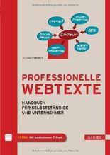 Professionelle Webtexte: Handbuch für Selbstständige und Unternehmer von Firnkes, Michael (2012) Gebundene Ausgabe
