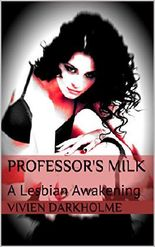 Professor's Milk: A Lesbian Awakening