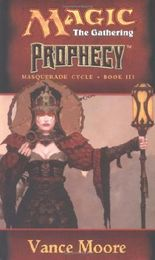 Prophecy (Magic the Gathering: Masquerade Cycle, Bk. III)