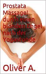 Prostata Massage! durch einen blonden Engel nach der Yogastunde