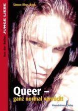 Queer - ganz normal verrückt (Junge Liebe)