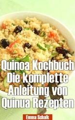 Quinoa Kochbuch Die komplette Anleitung von Quinua Rezepten