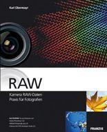 RAW - Kamera RAW-Daten Praxis für Fotografen. Mit CD-ROM.