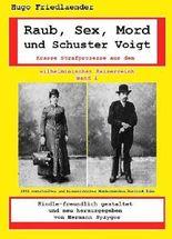 Raub, Sex, Mord und Schuster Voigt: Krasse Strafprozesse aus dem wilhelminischen Kaiserreich
