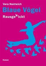 Rausgekickt: Blaue Vögel